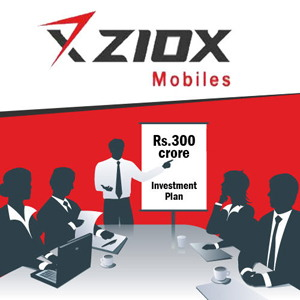 Ziox Mobiles announces Rs. 300-crore investment plan for FY17-18
