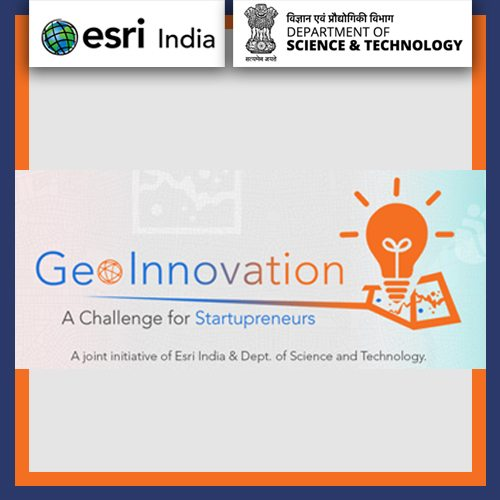 Esri India partners with Department of Science & Technology, rolls out GeoInnovation