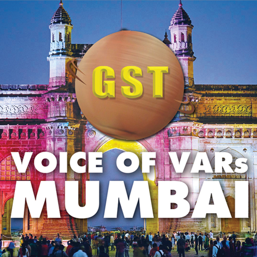GST VOICE OF VARs MUMBAI
