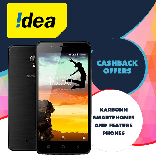 Idea announces cashback offers on Karbonn Smartphones and Feature Phones