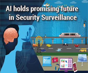AI holds promising future in Security Surveillance