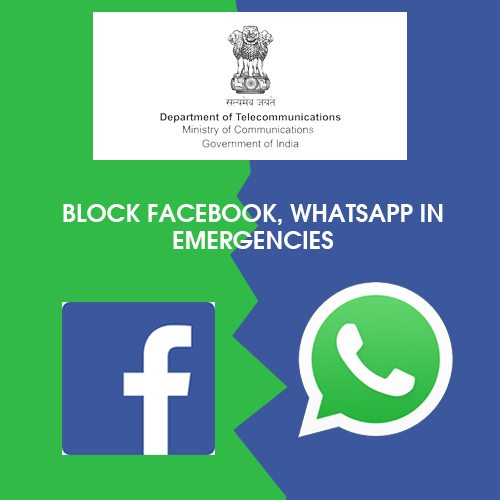 DoT seeks inputs from telcos to block Facebook, WhatsApp in emergencies