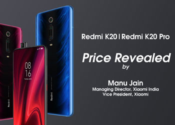 Price Reveal of Redmi K20 and Redmi K20 Pro by Manu Jain, Managing Director, Xiaomi India, and Vice President, Xiaomi