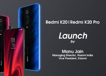 Speaking about the Redmi K20 and Redmi K20 Pro launch , Manu Jain, Managing Director, Xiaomi India, and Vice President, Xiaomi
