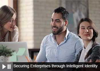 Securing Enterprises through Intelligent Identity