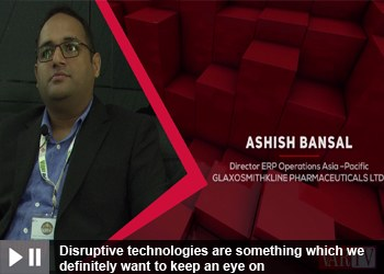 Ashish Bansal - Director ERP Operation Asia - Pacific, GlaxoSmithKline Pharmaceuticals LTD.
