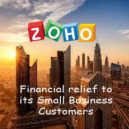Zoho brings emergency Financial relief to its Small Business Customers