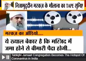 Tablighi Jamaat Congregation Becomes The Hotspot Of Coronavirus in India