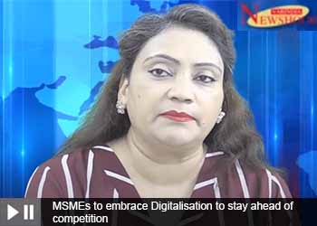 MSMEs to embrace Digitalisation to stay ahead of competition
