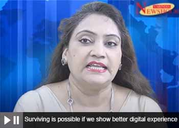 Surviving is possible if we show better digital experience