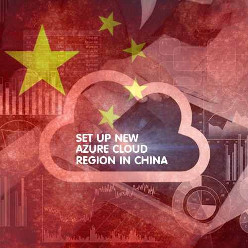 Microsoft plans to set up new Azure cloud region in China