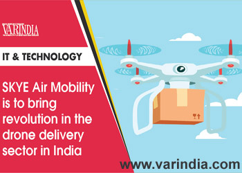SKYE Air Mobility is to bring revolution in the drone delivery sector in India