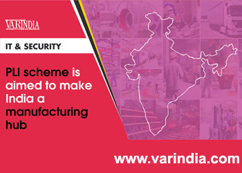 PLI scheme is aimed to make India a manufacturing hub