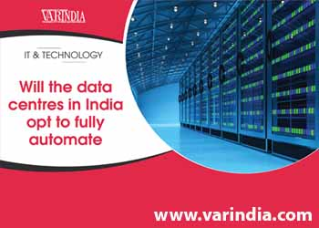 Will the data centres in India opt to fully automate