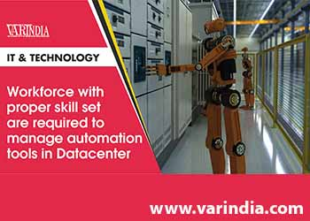 Workforce with proper skill set are required to manage automation tools in Datacenter